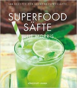 Superfood Säfte von Julie Morris